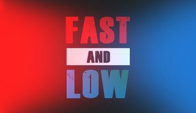 Fast and Low video