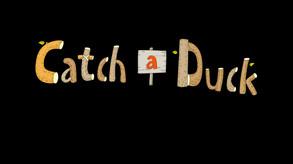 Catch a Duck video