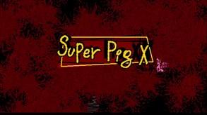 Super Pig X video