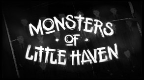Monsters of Little Haven video
