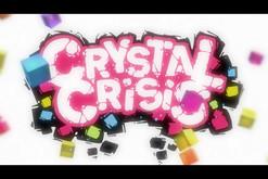 Crystal Crisis video
