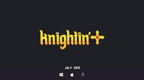 Knightin'+ video