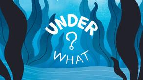 Under What? video
