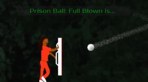Prison Ball: Full Blown video