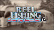 Reel Fishing: Road Trip Adventure video