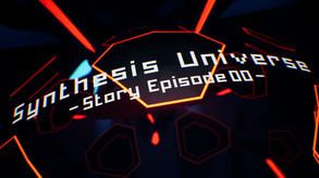 Synthesis Universe -Episode 00-