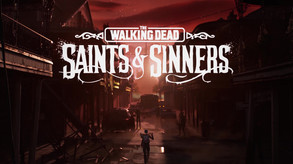 The Walking Dead: Saints and Sinners Cinematic Trailer