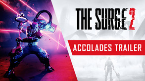The Surge 2 - Accolades Trailer