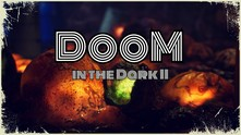 DooM in the Dark 2 video