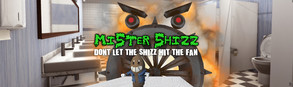 Mister Shizz: Don't Let The Shizz Hit The Fan!