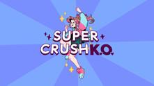 Super Crush KO video