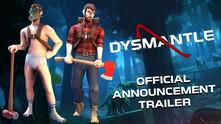DYSMANTLE video