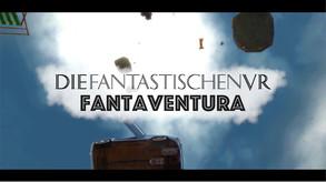 Die Fantastischen VR - Fantaventura