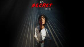 Our Secret Below video