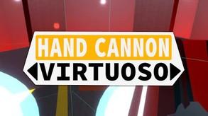 Hand Cannon Virtuoso