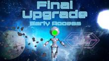 Final Upgrade video
