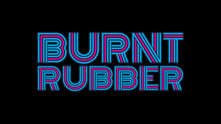 Burnt Rubber video