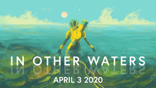 In Other Waters video