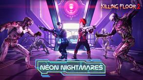 Killing Floor 2: Neon Nightmares Update