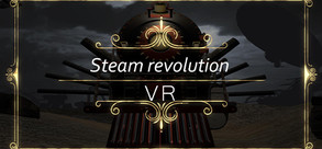 Steam revolution VR
