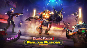 Killing Floor 2: Perilous Plunder Update