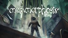 Metamorphosis video