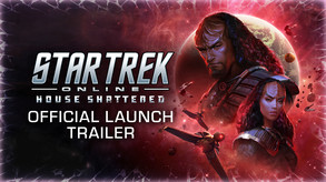 Star Trek Online: House Shattered - Official Launch Trailer