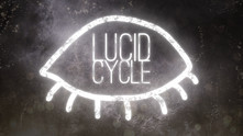 Lucid Cycle video