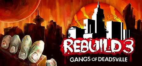 Rebuild 3: Gangs of Deadsville cover art