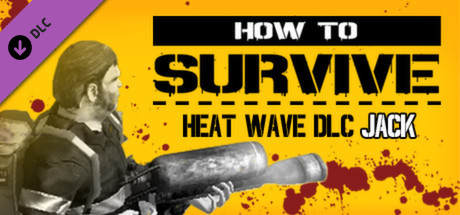 Heat Wave DLC - Jacks pack