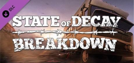 State of Decay - Breakdown on Steam