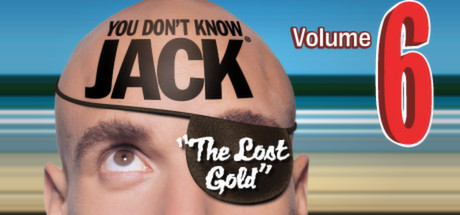 YOU DON'T KNOW JACK Vol. 6 The Lost Gold cover art