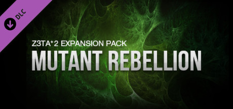 Z3TA+2 - Cakewalk Mutant Rebellion Pack