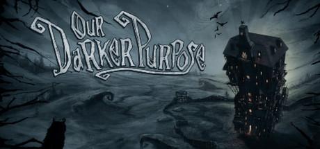 Our Darker Purpose