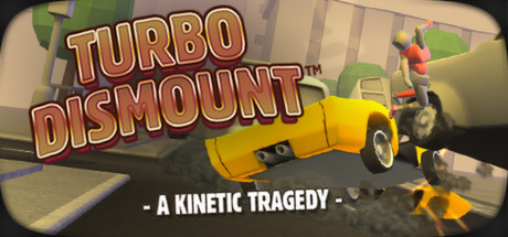 Turbo Dismount Is A Kinetic Tragedy About Mr. Dismount And The Cars Who  Love Him. It Is The Official Sequel To The Wildly Popular And Immensely  Successful ...