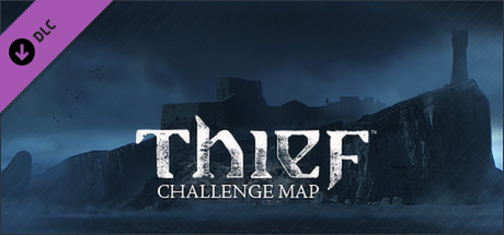 THIEF DLC: The Forsaken - Challenge Map