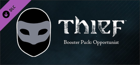 THIEF DLC: Booster Pack - Opportunist