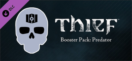 THIEF DLC: Booster Pack - Predator