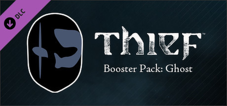 THIEF DLC: Booster Pack - Ghost