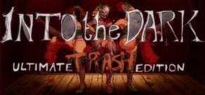 Into the Dark: Ultimate Trash Edition cover art