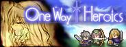 One Way Heroics