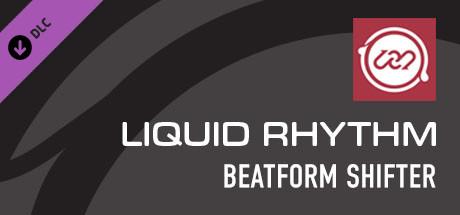 Liquid Rhythm BeatForm Shifter
