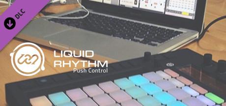 Liquid Rhythm Push Control