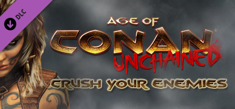 Age of Conan: Unchained  Crush Your Enemies Pack