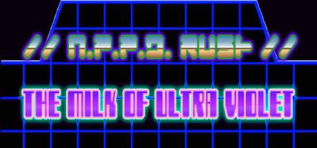 //N.P.P.D. RUSH//- The milk of Ultraviolet