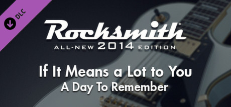 """Rocksmith® 2014 – A Day To Remember – """"If It Means a Lot to You"""""""