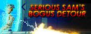 Serious Sam's Bogus Detour