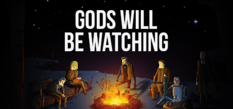 Gods Will Be Watching