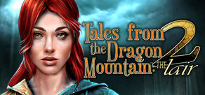 Tales From The Dragon Mountain 2: The Lair cover art
