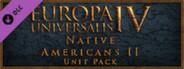 Europa Universalis IV: Native Americans II Unit Pack